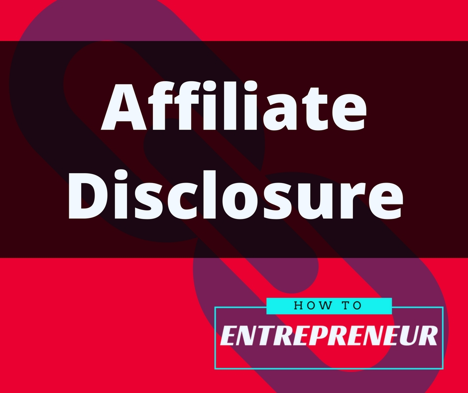 how to entrepreneur affiliate disclosure