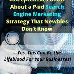 Why Your Paid Search Engine Marketing Strategy Sucks!