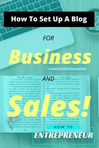 7 Simple Steps for How To Set Up A Blog For Business and Sales