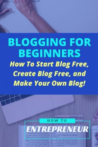 Blogging for Beginners: Start Blog Free, Create Blog Free, and Make Your Own Blog!