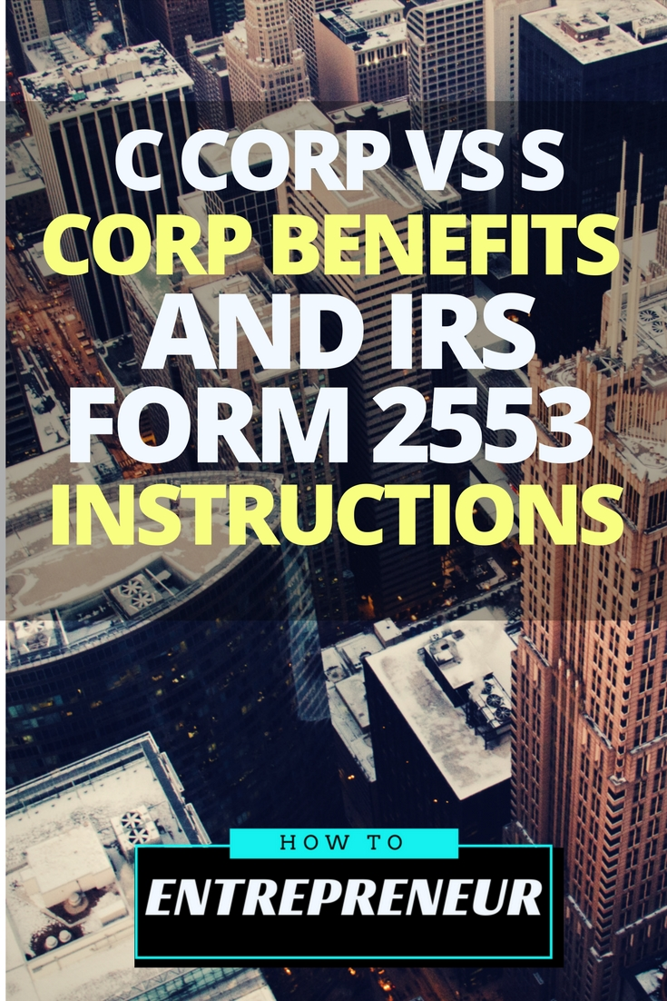 C Corp Vs S Corp Benefits And Irs Form 2553 Instructions How To