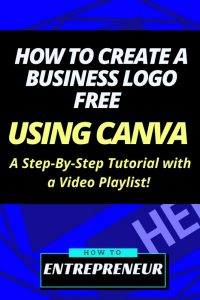How to Create a Business Logo FREE: Step-By-Step Tutorial Using Canva + Video Playlist