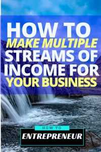 How To Make Multiple Streams of Income For Your Business