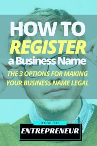 How to Register a Business Name: The 3 Options For Making Your Business Name Legal