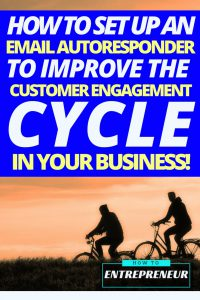 How To Set Up an Email Autoresponder To Improve the Customer Engagement Cycle in Your Business