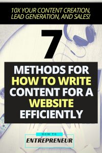 How to Create Content for a Website Efficiently to 10X Your Content Creation, Lead Generation, and Sales!