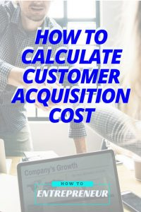 How To Calculate Customer Acquisition Cost