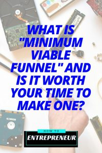 """What is """"Minimum Viable Funnel"""" and is it Worth Your Time to Make One?"""