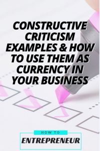 Constructive Criticism Examples & How To Use Them as Currency in Your Business