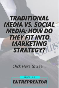 Traditional Media vs Social Media: How Do They Fit into Marketing Strategy?