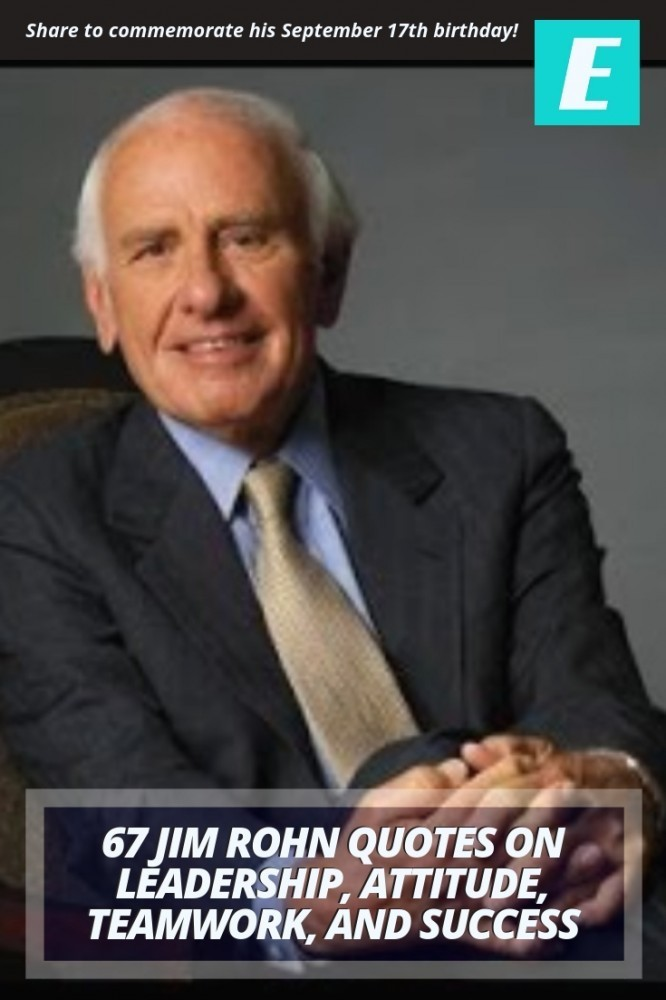67 Jim Rohn Quotes on Leadership, Attitude, Teamwork, and Success