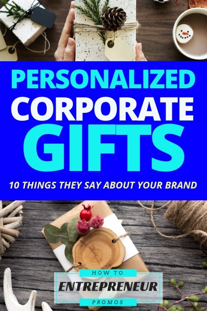 Personalized Corporate Gifts: 10 Things Custom Items Say About Your Brand