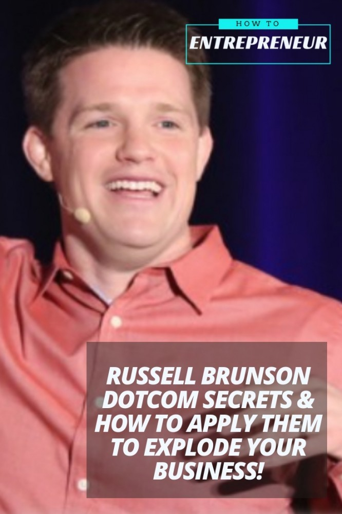 Russell Brunson DotCom Secrets & How To Apply Them To Explode Your Business!