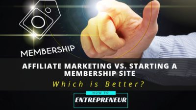 Affiliate marketing vs. Starting a membership website