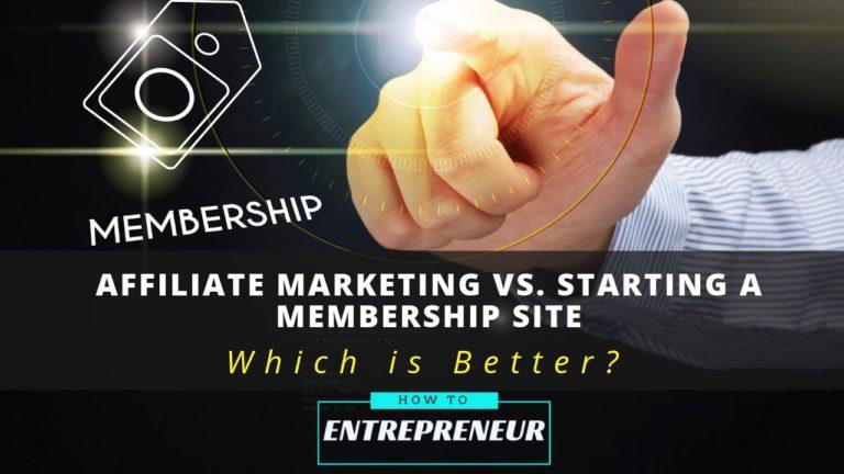 Affiliate marketing vs. Starting a membership website