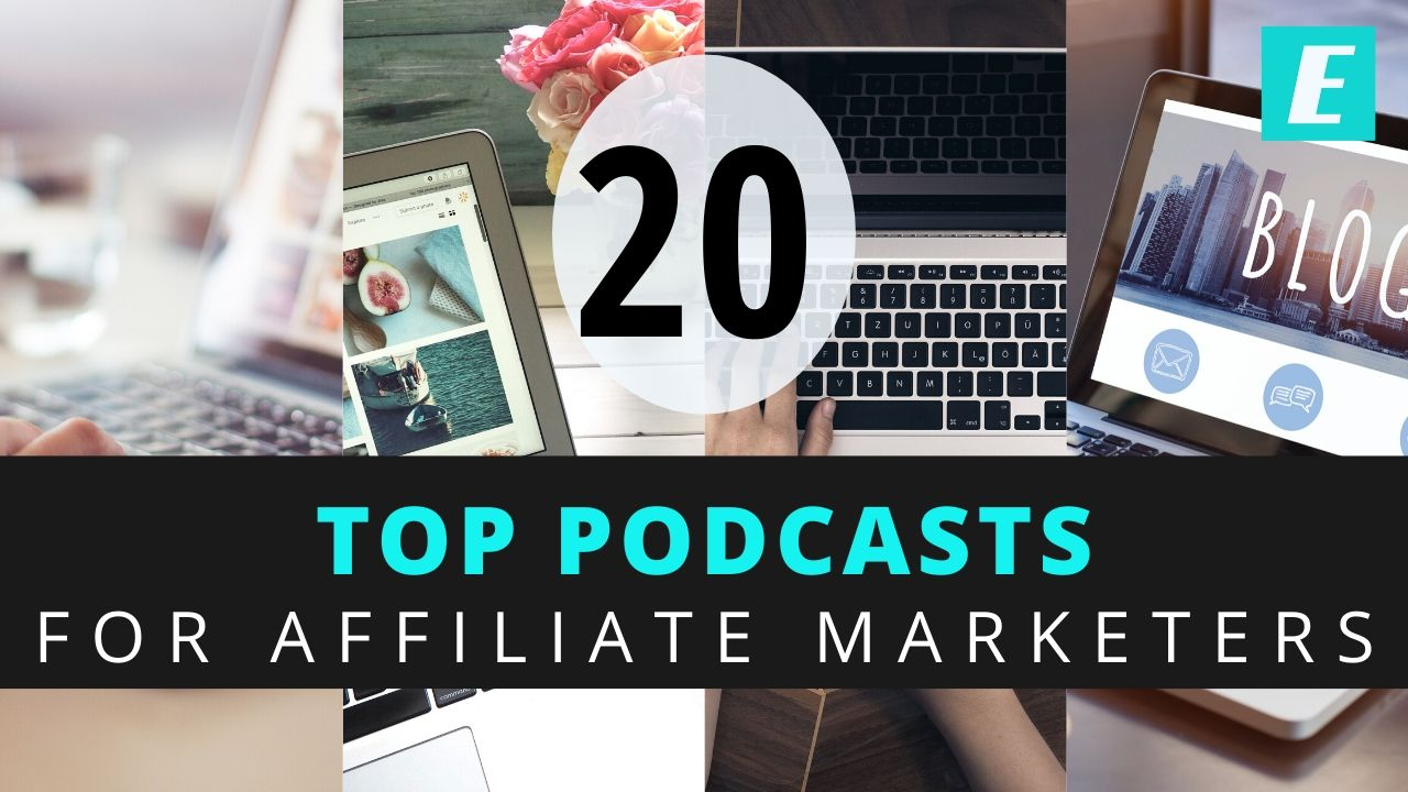 20 Top Affiliate Marketing Podcasts