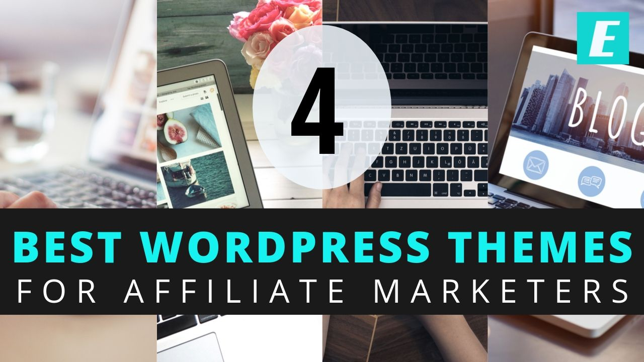 4 Best Wordpress Themes for Affiliate Marketers thumbnail