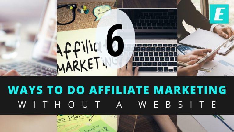 Do you need a website to do affiliate marketing? 6 Options...