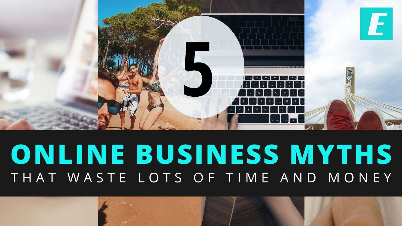 5 Online Business Myths that Waste Lots of Time and Money Thumbnail