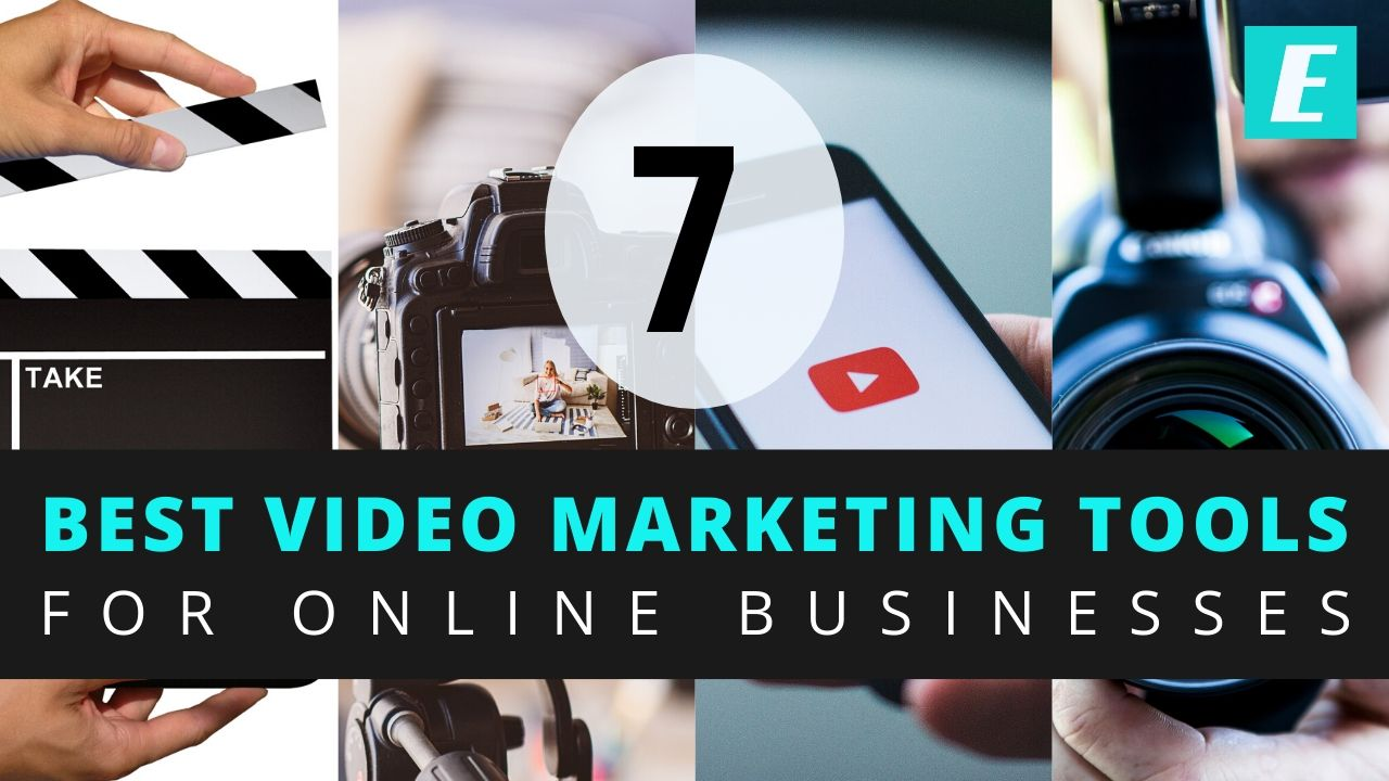 Best Video Marketing Tools for Online Businesses