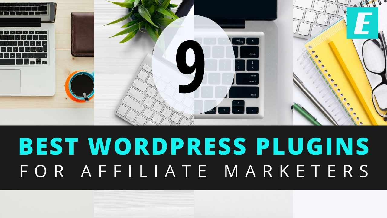 9 Best Wordpress Plugins for Affiliate Marketers
