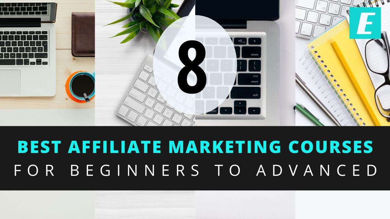 8 Best Affiliate Marketing Courses