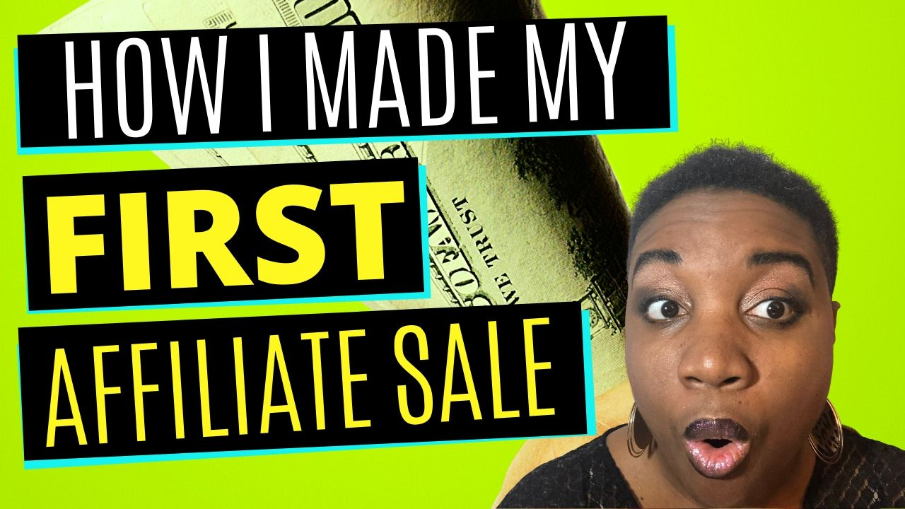 How I Make My First Affiliate Sale | How to Make Your First Affiliate Sale