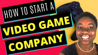 How to Start a Video Game Company - Featured Image