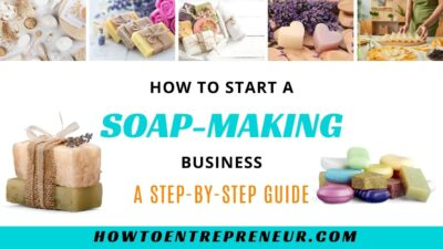 how to start a soap making business