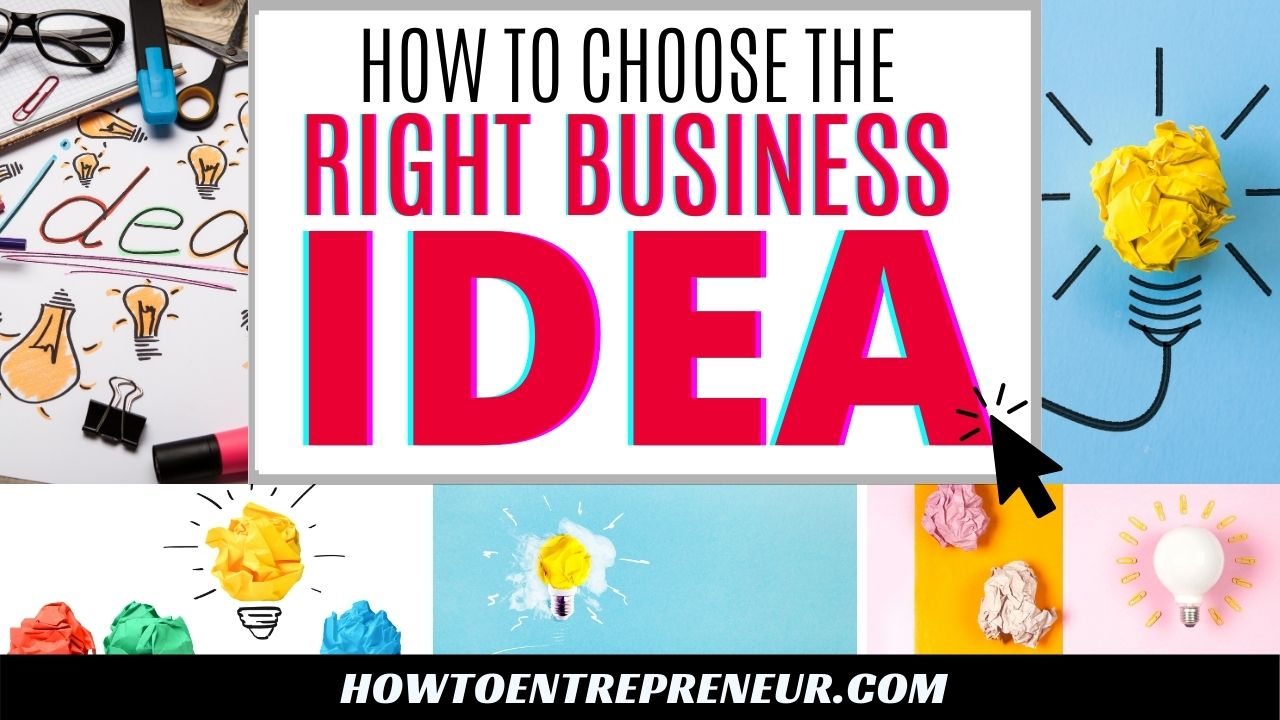 How to Choose the Right Business Idea