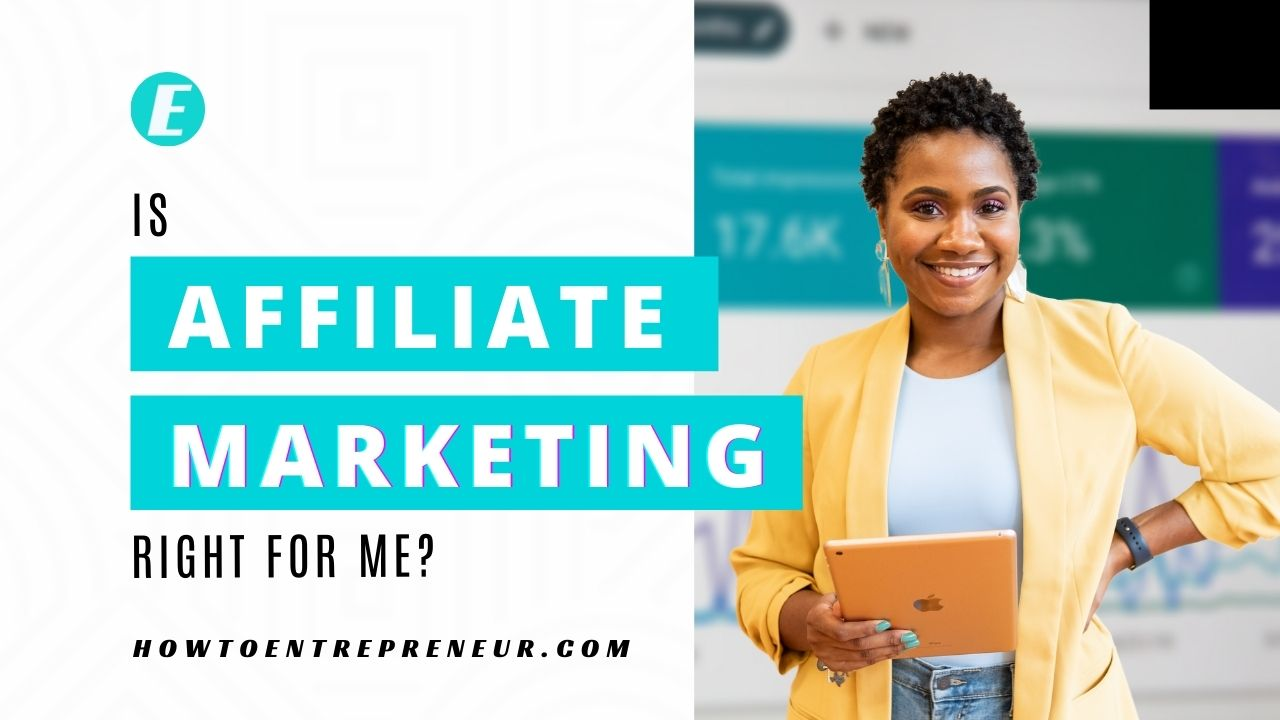 Is Affiliate Marketing Right for Me? - Featured Image