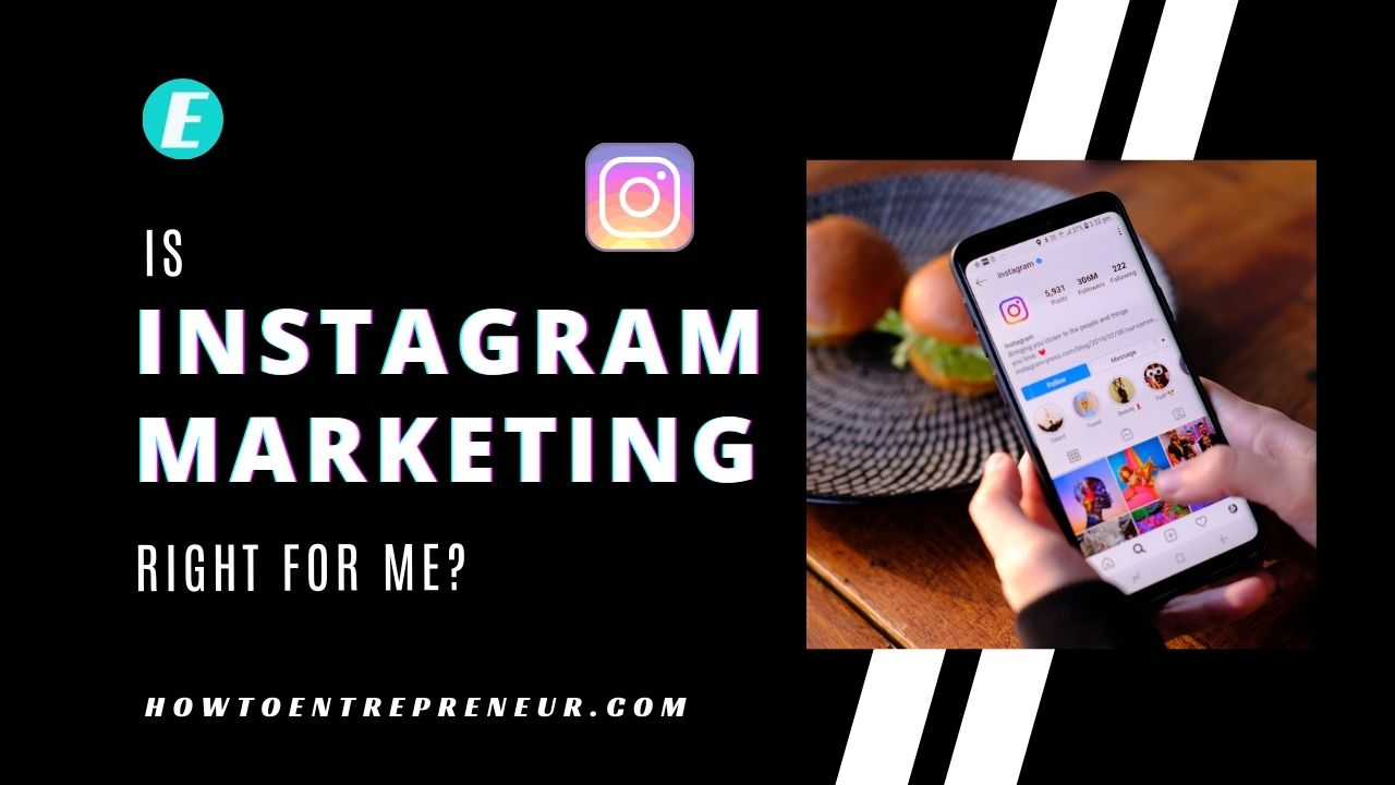 Is Instagram Marketing Right for Me?